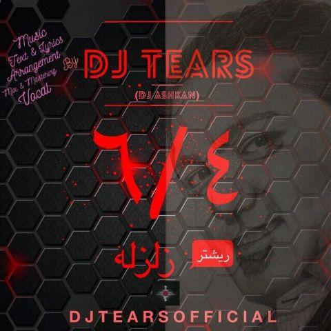 دانلود آهنگ Dj Tears به نام 6.4 ریشتر زلزله