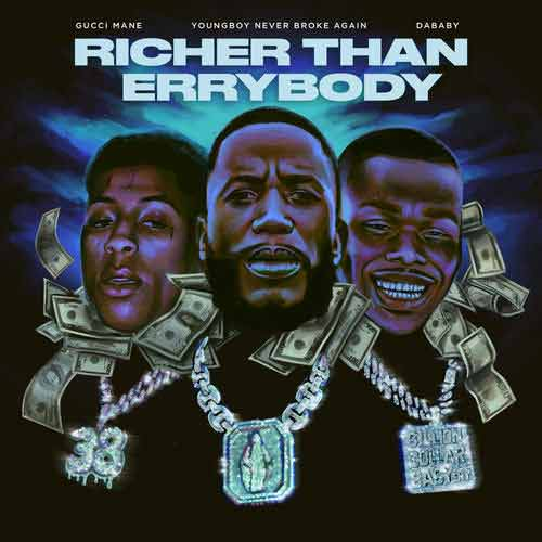 دانلود آهنگ Gucci Mane And DaBaby And Youngboy Never Broke Again به نام Richer Than Errybody