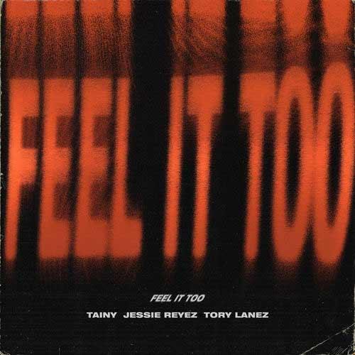 دانلود آهنگ Tainy And   Jessie Reyez And   Tory Lanez به نام Feel It Too