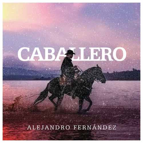 دانلود آهنگ Alejandro Fernndez به نام Caballero