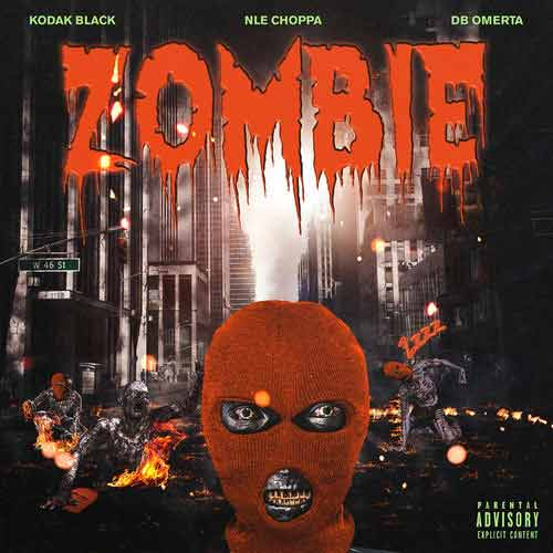 دانلود آهنگ Kodak Black And   NLE Choppa And   DB Omerta به نام Zombie