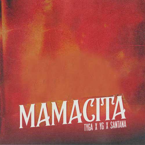 دانلود آهنگ Tyga And   YG And   Santana به نام MAMACITA