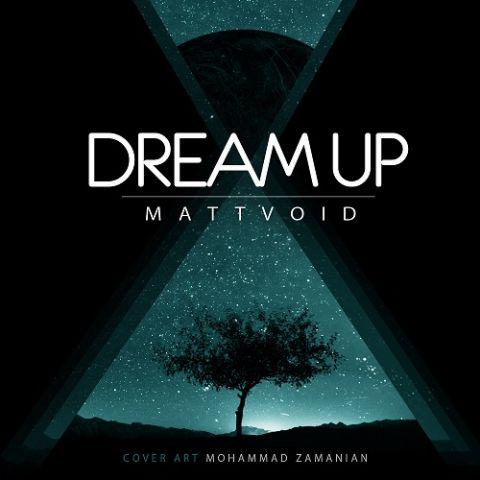 دانلود آهنگ Matt Void به نام Dream Up
