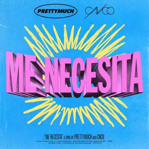 دانلود آهنگ PRETTYMUCH And   CNCO به نام Me Necesita