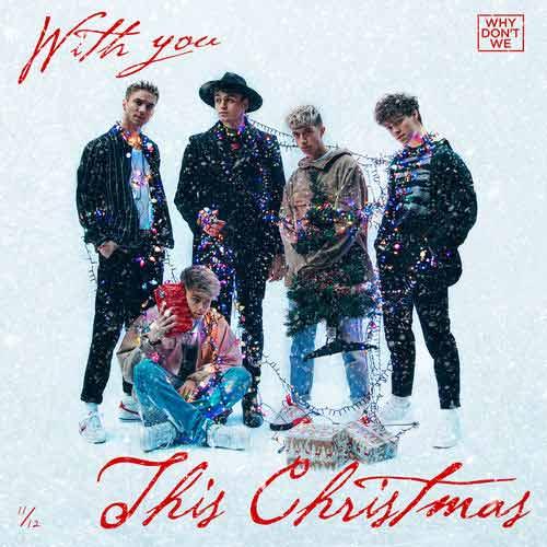 دانلود آهنگ Why Dont We به نام With You This Christmas