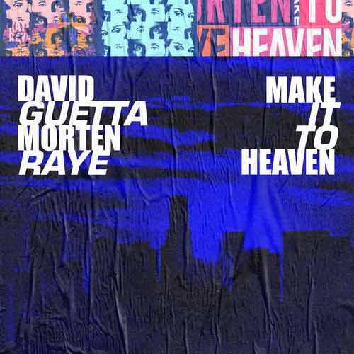 دانلود آهنگ David Guetta And   Morten And   Raye به نام Make It To Heaven