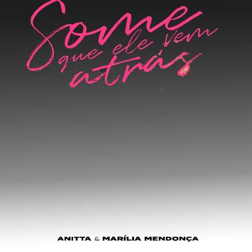 دانلود آهنگ Anitta And   Marlia Mendona به نام Some que ele vem atrs