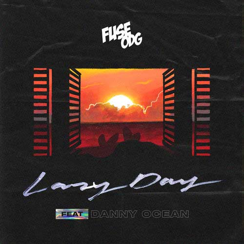 دانلود آهنگ Fuse ODG And Danny Ocean به نام Lazy Day