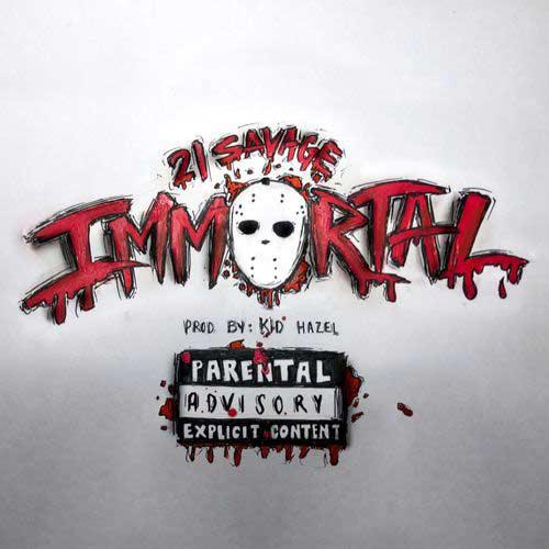دانلود آهنگ 21 Savage به نام Immortal