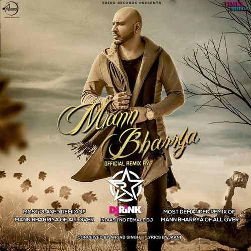 دانلود آهنگ B Praak به نام Mann Bharrya Remix