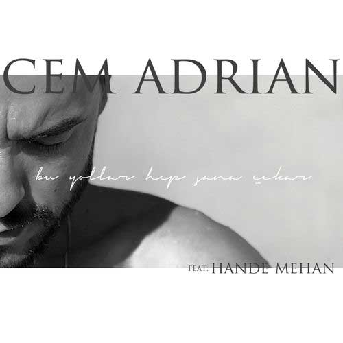 دانلود آهنگ Cem Adrian And   Hande Mehan به نام Bu Yollar Hep Sana kar