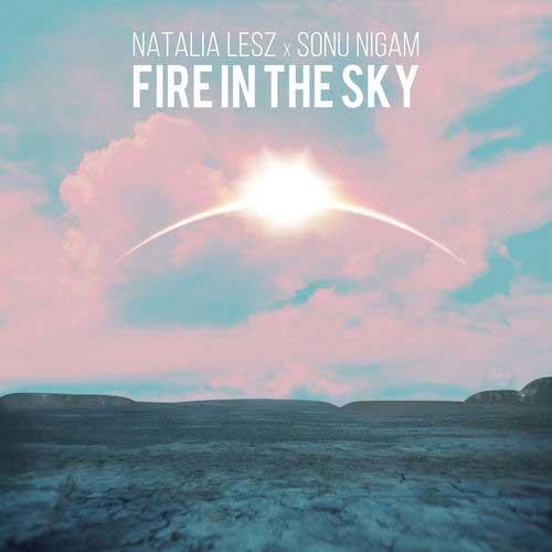دانلود آهنگ Natalia Lesz And   Sonu Nigam به نام Fire in the Sky