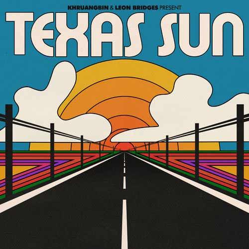 دانلود آهنگ Khruangbin And   Leon Bridges به نام Texas Sun