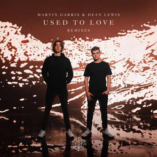 دانلود آهنگ Martin Garrix And   Dean Lewis به نام Used To Love Remixes