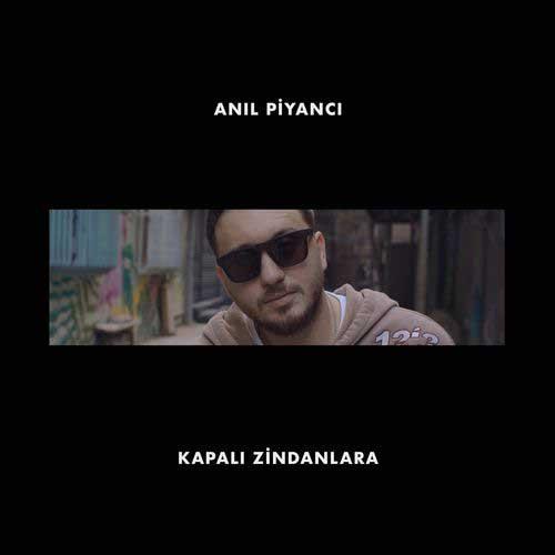 دانلود آهنگ Anl Piyanc به نام Kapal Zindanlara