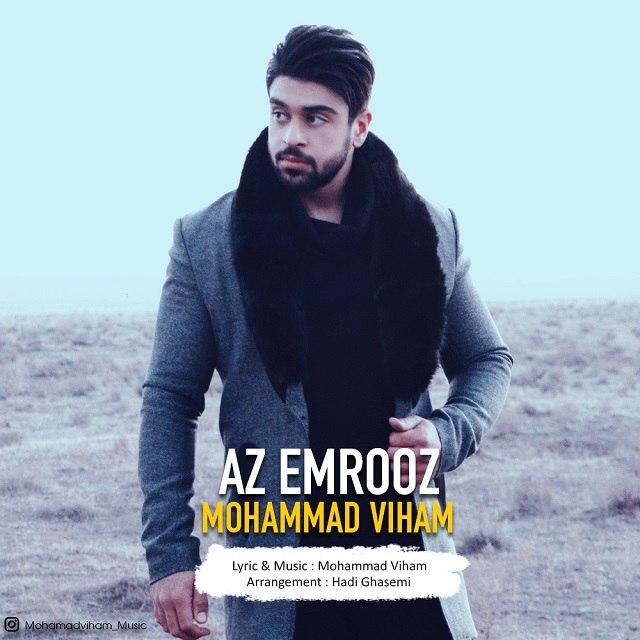 دانلود آهنگ محمد ویهام به نام از امروز