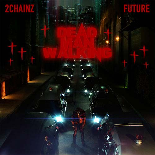 دانلود آهنگ 2 Chainz And   Future به نام Dead Man Walking