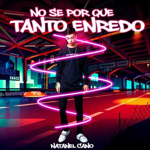 دانلود آهنگ Natanael Cano به نام No Se por Que Tanto Enredo