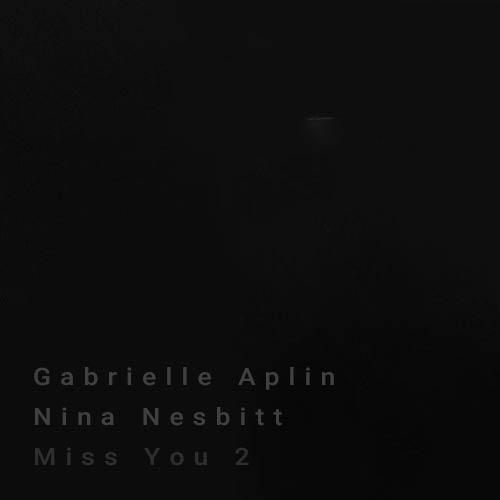 دانلود آهنگ Gabrielle Aplin And   Nina Nesbitt به نام Miss You 2