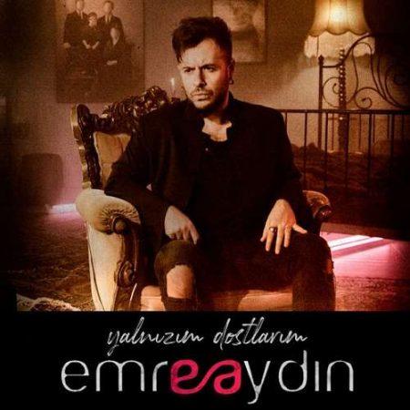 دانلود آهنگ ترکی Emre Aydin به نام Yalnizim Dostlarim