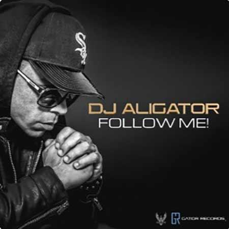 دانلود آهنگ Dj Aligator به نام Follow Me