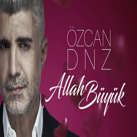 دانلود آهنگ ترکی Ozcan Deniz Allah Buyuk با کیفیت 320 از موزیک باز