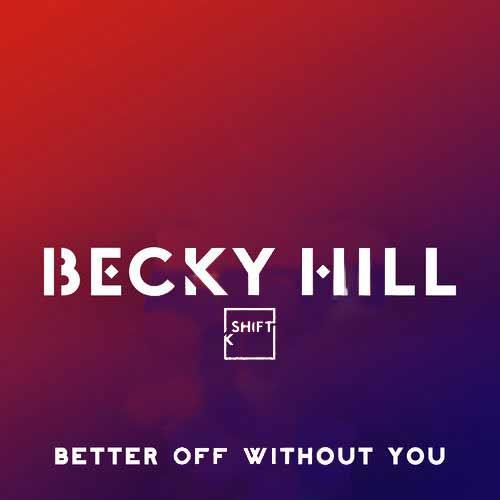 دانلود آهنگ Becky Hill And   Shift K3y به نام Better Off Without You