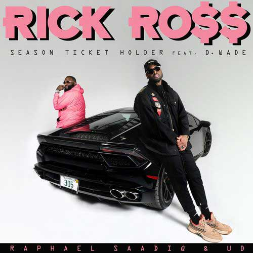 دانلود آهنگ Rick Ross And D Wade And Raphael Saadiq به نام Season Ticket Holder
