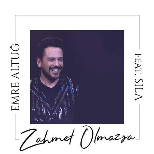 دانلود آهنگ Emre Altug And Sla به نام Zahmet Olmazsa