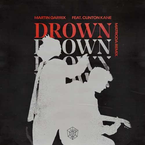دانلود آهنگ Martin Garrix And Clinton Kane به نام Drown Matroda Remix