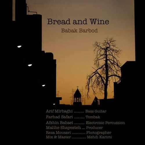 دانلود آهنگ بابک باربد به نام Bread And Wine از موزیک باز