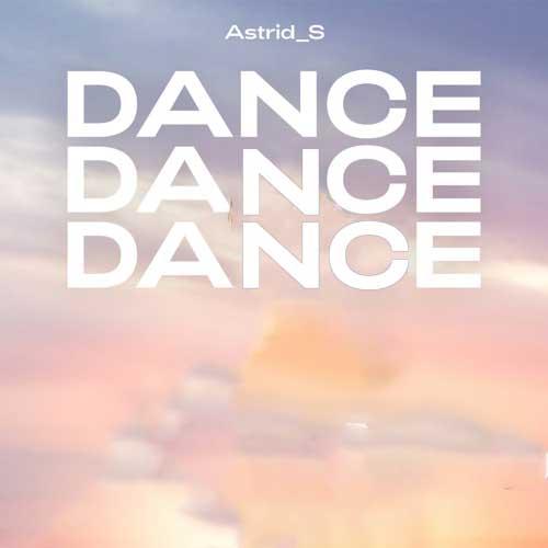دانلود آهنگ Astrid S به نام Dance Dance Dance