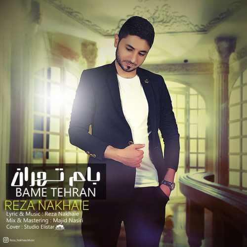 دانلود آهنگ رضا نخعی به نام بام تهران از موزیک باز