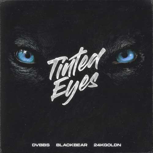 دانلود آهنگ DVBBS And Blackbear And 24kgoldn به نام Tinted Eyes
