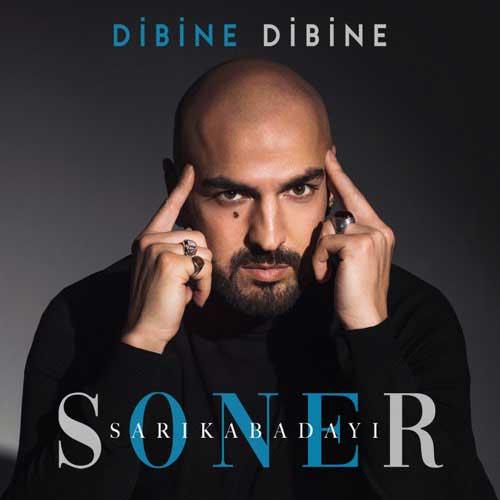 دانلود آهنگ Soner Sarkabaday به نام Dibine Dibine