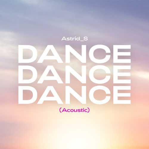 دانلود آهنگ Astrid S به نام Dance Dance Dance Acoustic