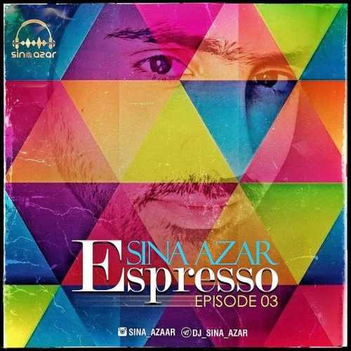 دانلود آهنگ دی جی سینا آذر به نام اسپرسو ۳ از موزیک باز