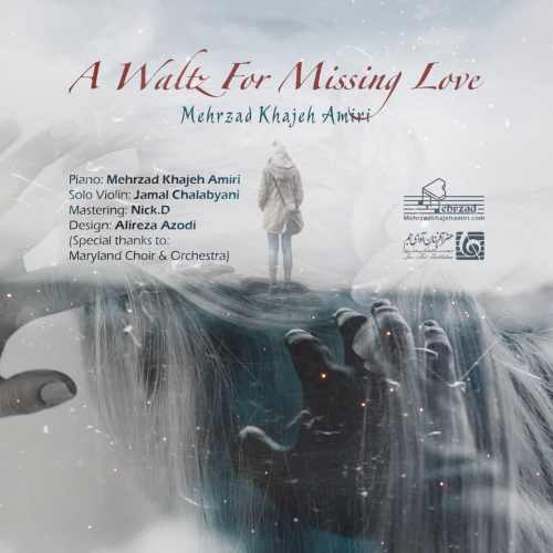 دانلود آهنگ بی کلام مهرزاد خواجه امیری به نام A Waltz For Missing Love از موزیک باز