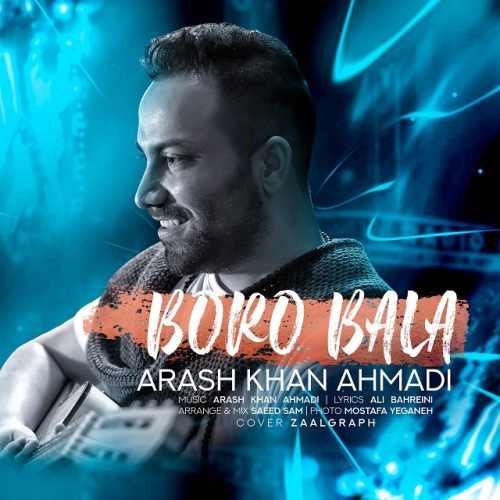 دانلود آهنگ آرش خان احمدی به نام برو بالا از موزیک باز